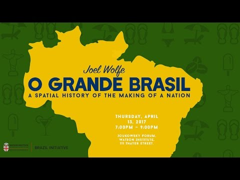 O Grande Brasil: A Spatial History of the Making of a Nation