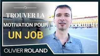 Comment trouver la MOTIVATION pour un poste ou un job ? (Agir et Réussir)