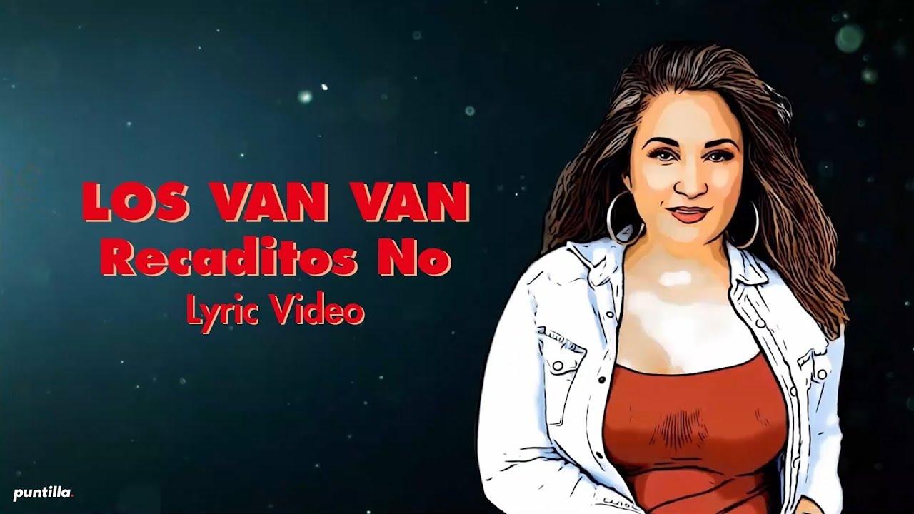 Los Van Van - Recaditos No (Lyric Video)