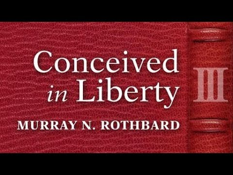 Conceived in Liberty, Volume 3 (Chapter 1) by Murray N. Rothbard