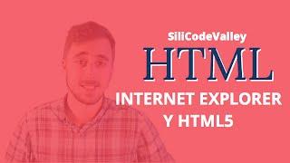 Cómo hacer que Internet Explorer 6, 7 y 8 sea compatible con HTML5