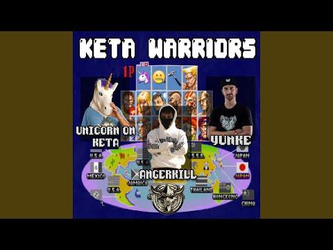 Keta Warriors (feat. Angerkill & YunKe)