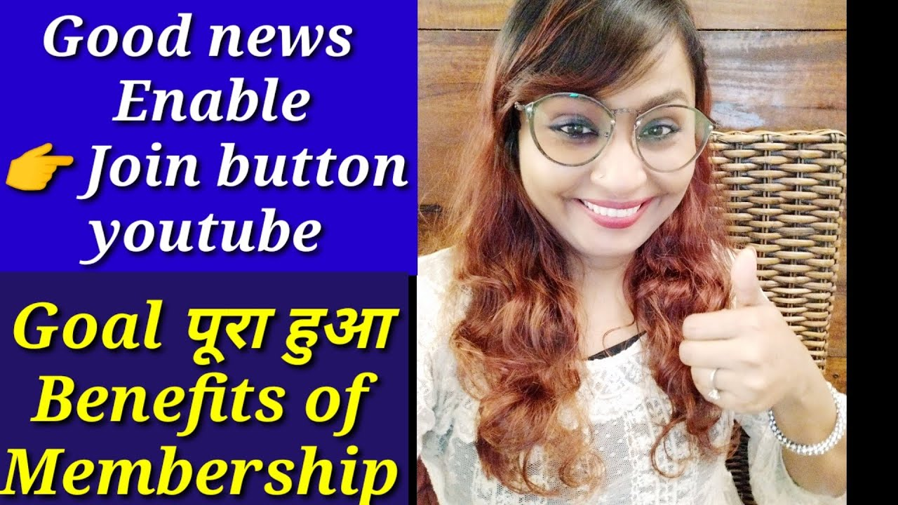 Good news - enable join button youtube - goals - benefits of membership - viral video By Shyama's M