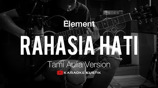 Download Lagu Rahasia Hati - Element (Akustik Karaoke) Tami Aulia Version | Tanpa Vocal/Backing Track mp3