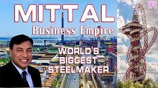 Lakshmi Mittal Business Empire (World's biggest steelmaker) | How big is ArcelorMittal?