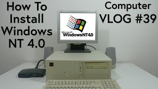 How To Install Windows NT 4.0, Computer VLOG #39