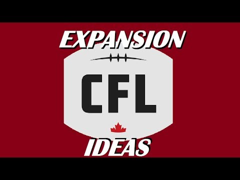 CFL Expansion Proposal - Canadian Football!