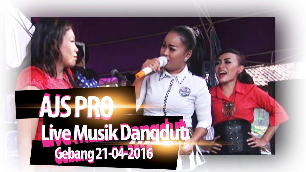 "Musik Dangdut "" AJS Pro Entertainment "" Live Gebang 21-04-2016 ..."
