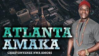 ATLANTA AMAKA   CHIEF ONYENZE NWA AMOBI - Nigerian Highlife Music