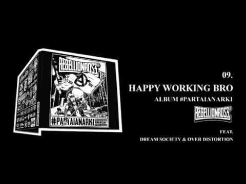 Rebellion Rose - Happy Working Broi! feat. Dream Society & Over Distortion (Official) Video Lirik