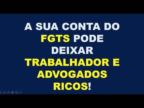 AS CONTA DO FGTS PODE DEIXAR TRABALHADORES E ADVOGADOS RICOS!