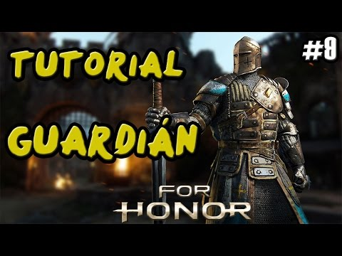 FOR HONOR | GUIA TUTORIAL CABALLERO GUARDIAN (WARDEN) | COMBOS Y TRUCOS | GAMEPLAY ESPAÑOL