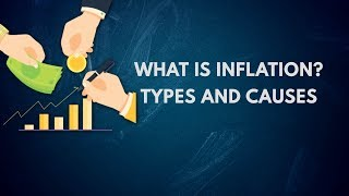 Inflation Explained: What is Inflation, Types and Causes?