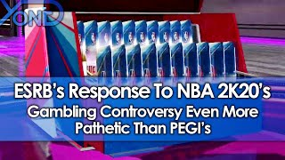 ESRB's Response To NBA 2K20's Gambling Controversy Even More Pathetic Than PEGI's