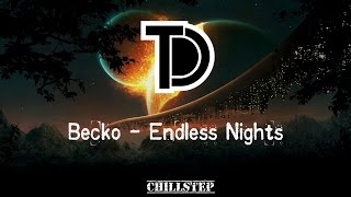 Becko - Endless Nights [Chillstep]