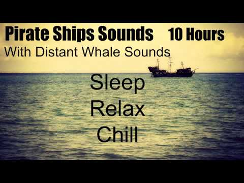10 Hours of Pirate Ship Sounds With Whale Sounds in the Distance
