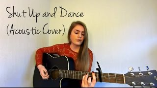 WALK THE MOON - Shut Up and Dance (Acoustic Cover)
