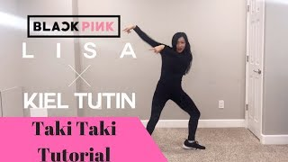 BLACPINK Lisa X Kiel Tutin Taki Taki TUTORIAL (Explanation&Mirrored) | Felicia Tay