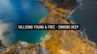 HILLSONG WORSHIP - Sinking Deep (Lyric Video)