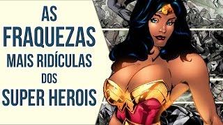 As Fraquezas Mais Ridículas dos Super-Heróis | Ei Nerd