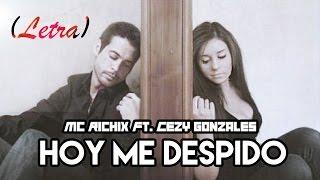 ♥ Hoy me despido ♥ [Me hiciste creer] Mc Richix Ft. Cezy Gonzales + [LETRA]