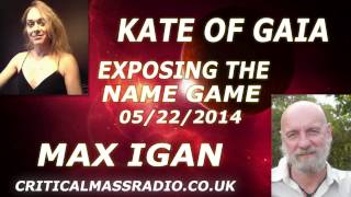 Outside The Box With Kate Of Gaia - Max Igan - Exposing The Name Game [05/22/2014]