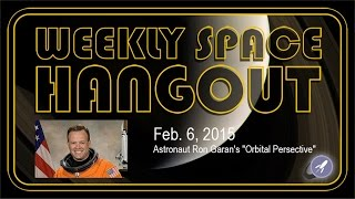 Weekly Space Hangout - February 6, 2015(Host: Fraser Cain (@fcain) Guests: Morgan Rehnberg (cosmicchatter.org / @MorganRehnberg ) Special Guest: Astronaut Ron Garan (orbitalpersepctive.com ..., 2015-02-06T21:10:48.000Z)