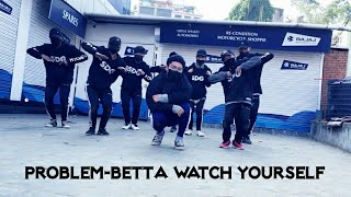 Problem-Betta Watch Yourself | Dance Choreography | Anjaan Ale Magar | SDG