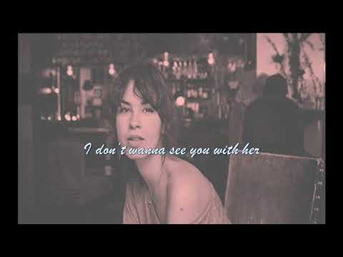 I Don't Wanna See You With Her  With Lyrics - Maria Mena
