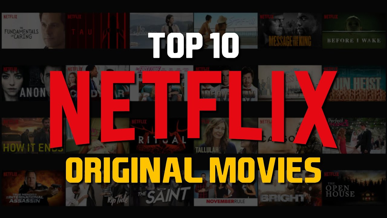 Top 10 Best Netflix Original Movies To Watch Now 2018 Youtube