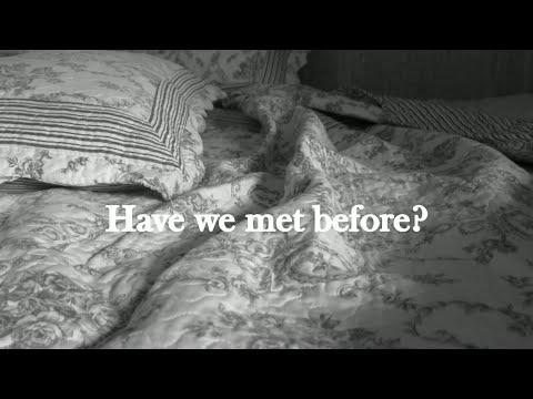 1. Have we met before?