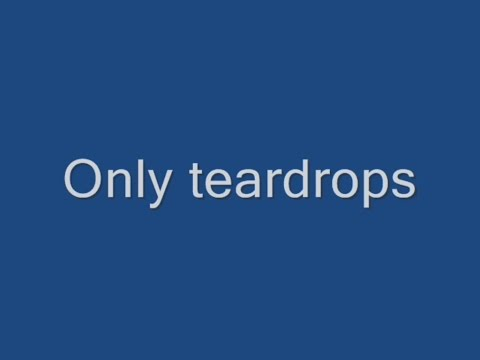 Only Teardrops Lyrics