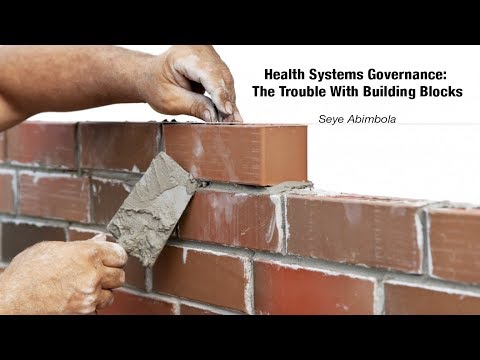 Health Systems Governance: the trouble with building blocks (Webinar171124)