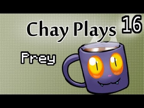 Chay Plays Prey Episode 16: In Living Quarters