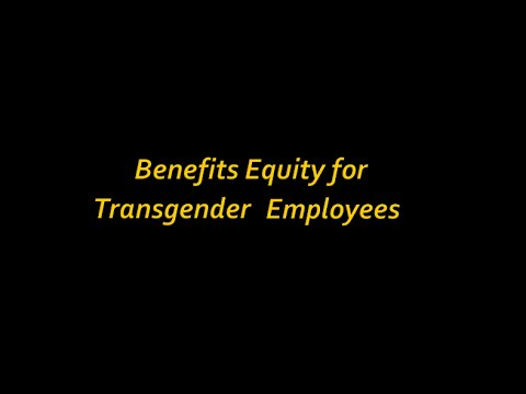 Benefits Equity for Transgender Employees: What You Need to Know
