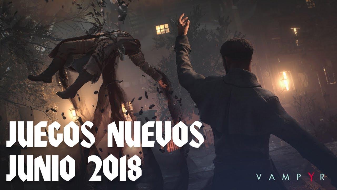 10 Juegos Nuevos De Junio 2018 Youtube