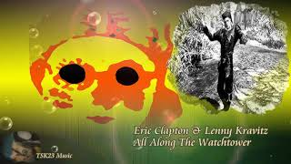 Eric Clapton & Lenny Kravitz - All Along The Watchtower