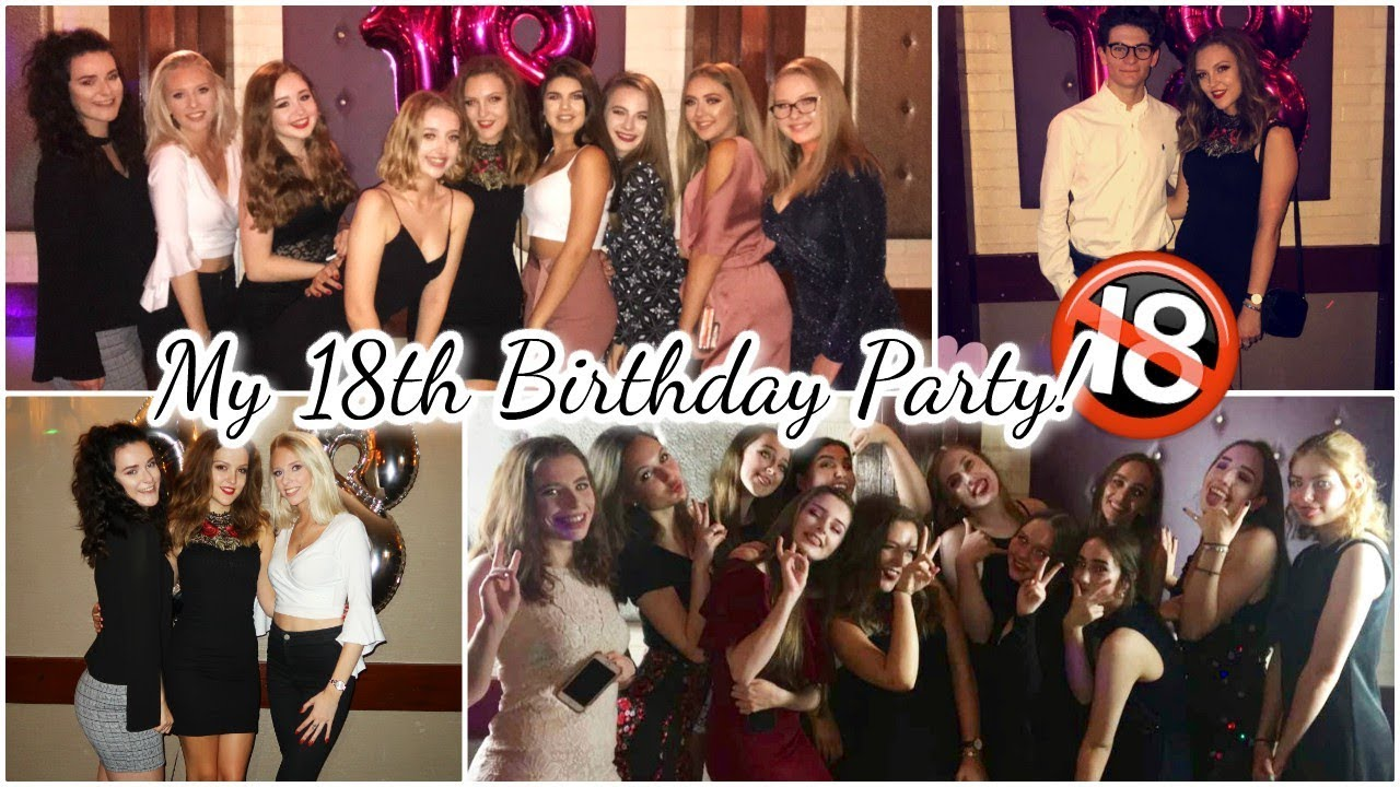 MY 18TH BIRTHDAY PARTY My FAVOURITE Vlog
