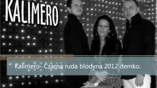 Kalimero- Czarna ruda blondyna 2012- demko