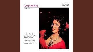 """Carmen: Act I - """"Draußen am Wall von Sevilla - Jetzt schweig. Ich habe das Sprechen dir..."""