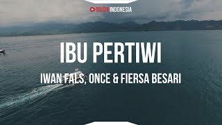 Gambar cover Iwan Fals, Once & Fiersa Besari - Ibu Pertiwi (Unofficial Lyrics Video) | OST Bumi Manusia