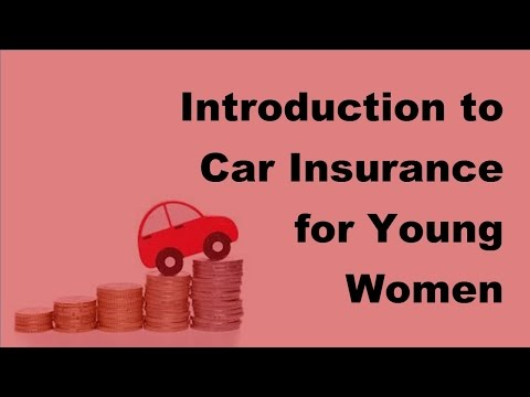 2017 Women Car Insurance | Introduction to Car Insurance for Young Women