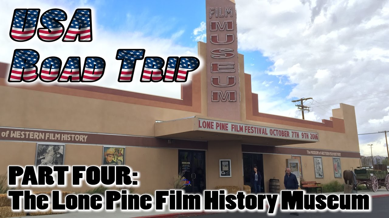 USA Road Trip Part Four Cowboys  Grabboids At The Lone Pine Film - Film museums in usa