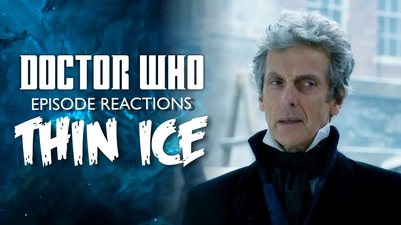 Doctor Who Season 10 - Thin Ice Reaction