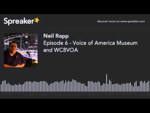 Episode 6 - Voice of America Museum and WC8VOA