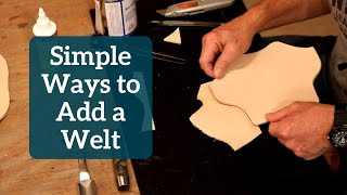 The Leather Element: Siṁple Ways to Add a Welt