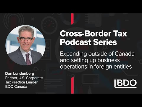 Tax considerations for expanding your business and workforce outside of Canada | BDO Canada
