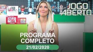 Jogo Aberto - 21/02/2020 - Programa completo