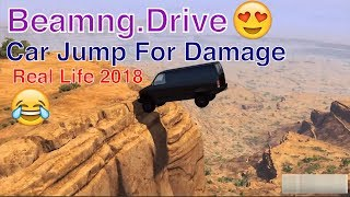 Beamng.Drive Car Jump For Damage 2018 - Real Life vs Beamng Drive #1 - Damage & Physics Comparison
