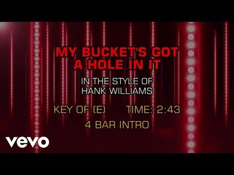 Hank Williams - My Bucket's Got A Hole In It (Karaoke)